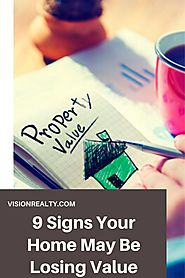 9 Signs Your Home May Be Losing Value | Vision Realty