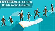 How Staff Management System Helps to Manage Employees