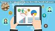 Things to be Considered in the Best HR Payroll Software