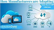 How Manufacturers are Adapting Cloud Based ERP Solutions