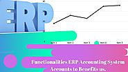 Functionalities ERP Accounting System Accounts to Benefits us
