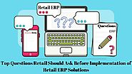 Top Questions Retail Should Ask Before Implementation of Retail ERP Solutions