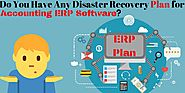 Do You Have Any Disaster Recovery Plan for Accounting ERP Software?