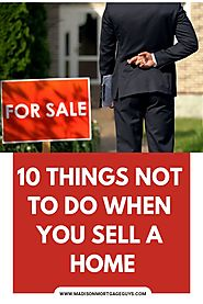 Do Not Do These Things When Selling A Home - Snapzu.com