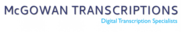 Audio Transcription Services by McGowan Transcriptions