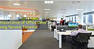 The Importance of Office Deep Cleaning Service Toronto