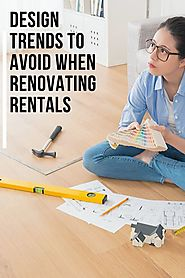 Design Trends to Avoid When Renovating Rentals » Helen Miltiades Realty