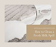 How to Clean a Fresh Milk Spill  - All Kleen Carpet Cleaning