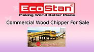 Commercial Wood Chipper For Sale | Ecostan by Eco Stan - Issuu