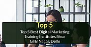 Top 5 Best Digital Markting Training Institute Near GTB Naga - Created with VisMe