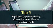 Top 5 Best Digital Markting Course Institutes in Janakpuri - Created with VisMe