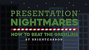 Presentation Nightmares And How To Beat Them