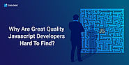 Why Are Great Quality Javascript Developers Hard To Find?