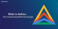 What is Anthos : The multicloud platform by Google (in 7 mins)