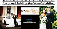 New York Limo Service: Would a Limo Service in NYC Be an Asset or Liability for Your Wedding?