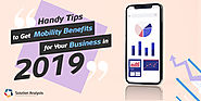 Enterprise Mobility Solutions- Top Tips to Get Benefits for Your Business in 2019