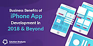 Ten Must-know Business Benefits of iPhone App Development in 2018 and Beyond