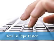 How to Type Faster : Increase Your Typing Speed