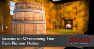 Lessons on Overcoming Fear from Pioneer Nation (Plus: Behind the Scenes at the Workshops) by Breanne Dyck