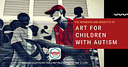 The Wonders and Benefits of Art for Children With Autism - Autism Parenting Magazine