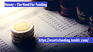 Money – The Need For Funding