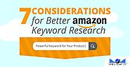 7 Considerations for Better Amazon Keyword Research