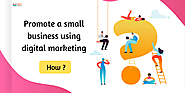Promote a small business using digital marketing services — How ?
