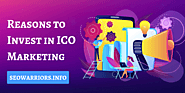 Top 7 reasons why should invest in ICO Marketing | SEO Warriors