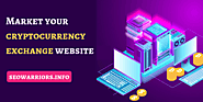 How To Market Your Cryptocurrency Exchange Website - SEO Warriors