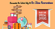 Discounted Air Ticket Only at Air China Reservation