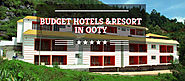 Budget Hotels & resorts in Ooty with tariffs that you can afford
