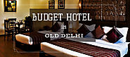 Top 10 Budget Hotels in Old Delhi Protraveloholic