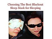 Choosing The Best Blackout Sleep Mask for Sleeping