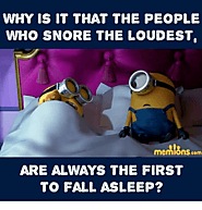 Did they always snore like that?