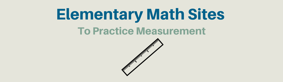 Headline for Elementary Math Websites To Practice Measurement