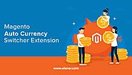 Make Your Store Go Global With Magento Auto Currency Switcher Extension