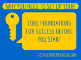 Why You Need to Set Up Your Core Foundations for Success Before You Start