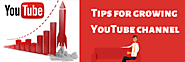 Tips for growing YouTube channel - Social Media Marketing Blog