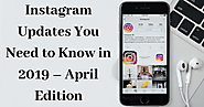 Instagram Updates You Need to Know in 2019 | Social Media Marketing Services | SMM Company