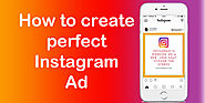 How To Create Perfect Instagram Ad - Social Media Marketing Blog