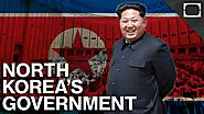 The North Korean Government Explained