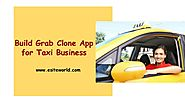 Develop Grab Clone App for Ride Hailing Business