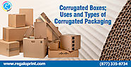 Corrugated Boxes; Uses and Types of Corrugated Packaging