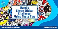 How To Handle Every Cheap Stickers Challenge With Ease Using These Tips