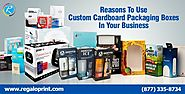 Reasons To Use Custom Cardboard Packaging Boxes In Your Business - Box Packaging Blog