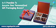 Is It Possible To Acquire Your Personalized Giftf Packaging Boxes?