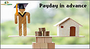 Payday in advance: Get instant Money at Ease