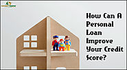 How Can A Personal Loan Improve Your Credit Score?