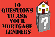 10 Must-Ask Mortgage Questions To Your Lender