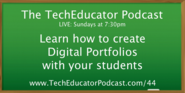 Learn how to Create Digital Portfolios | #TechEducator Podcast #44